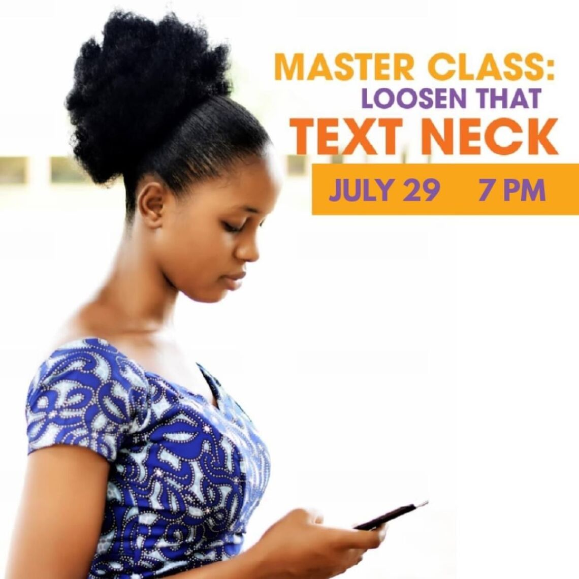 , you're invited to July's Master Class: Loosen That Text Neck Image